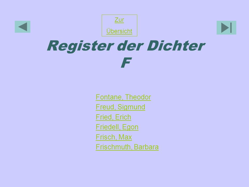 Register der Dichter F Fontane, Theodor Freud, Sigmund Fried, Erich