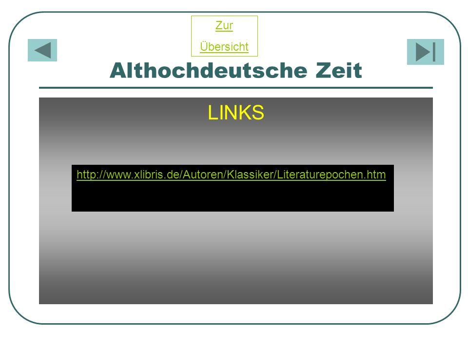 Althochdeutsche Zeit LINKS Zur Übersicht