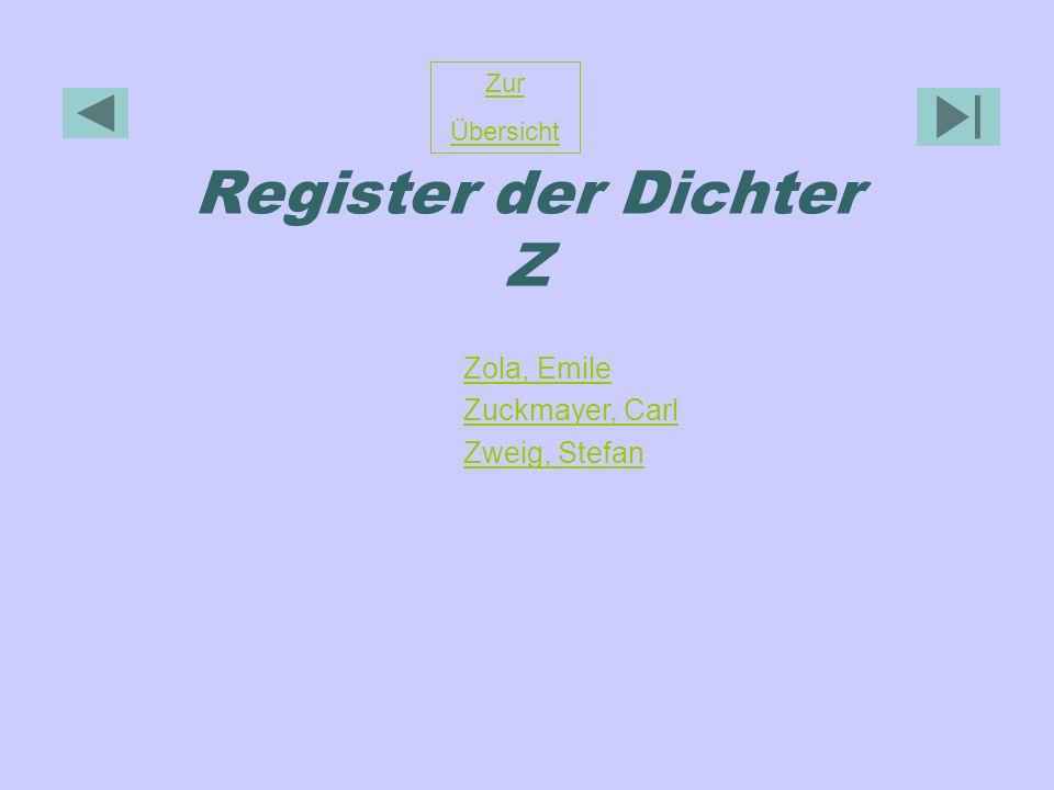 Register der Dichter Z Zola, Emile Zuckmayer, Carl Zweig, Stefan Zur