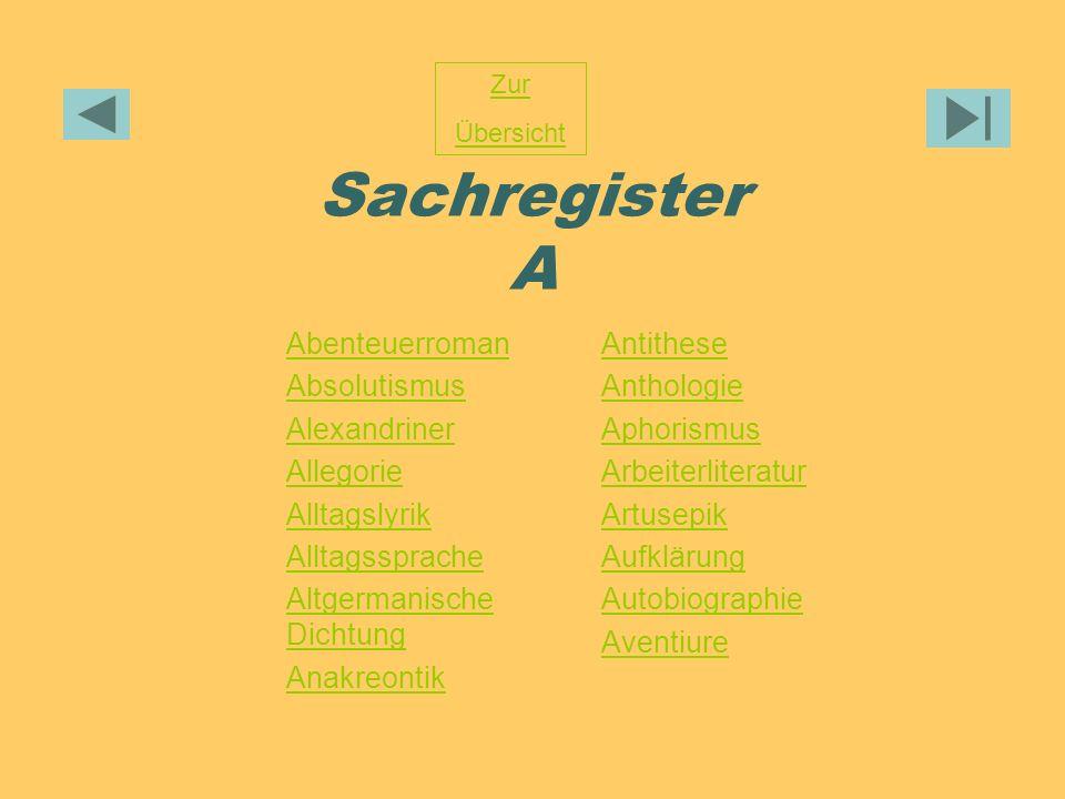 Sachregister A Abenteuerroman Absolutismus Alexandriner Allegorie