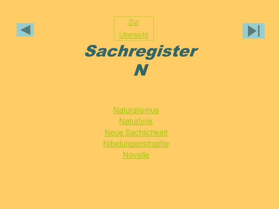Naturalismus Naturlyrik Neue Sachlichkeit Nibelungenstrophe Novelle