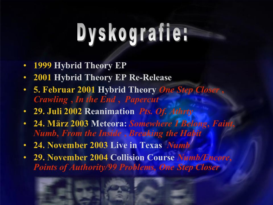 Dyskografie: 1999 Hybrid Theory EP 2001 Hybrid Theory EP Re-Release
