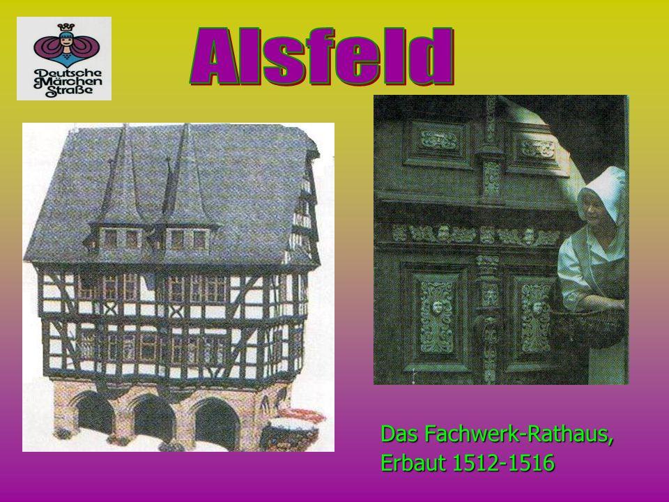 Alsfeld Das Fachwerk-Rathaus, Erbaut 1512-1516