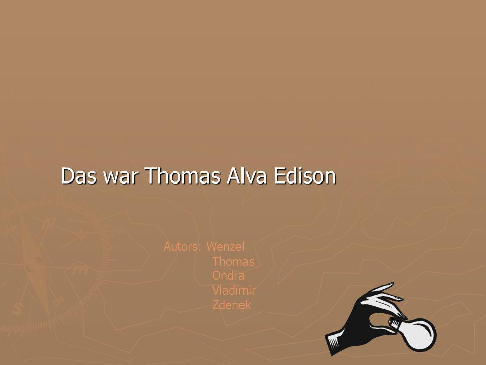 Das war Thomas Alva Edison