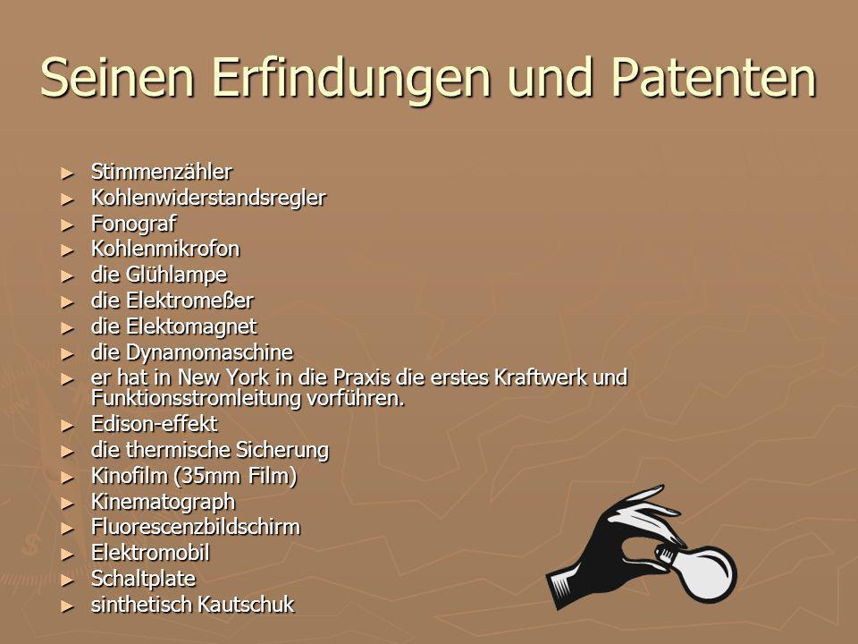 Seinen Erfindungen und Patenten