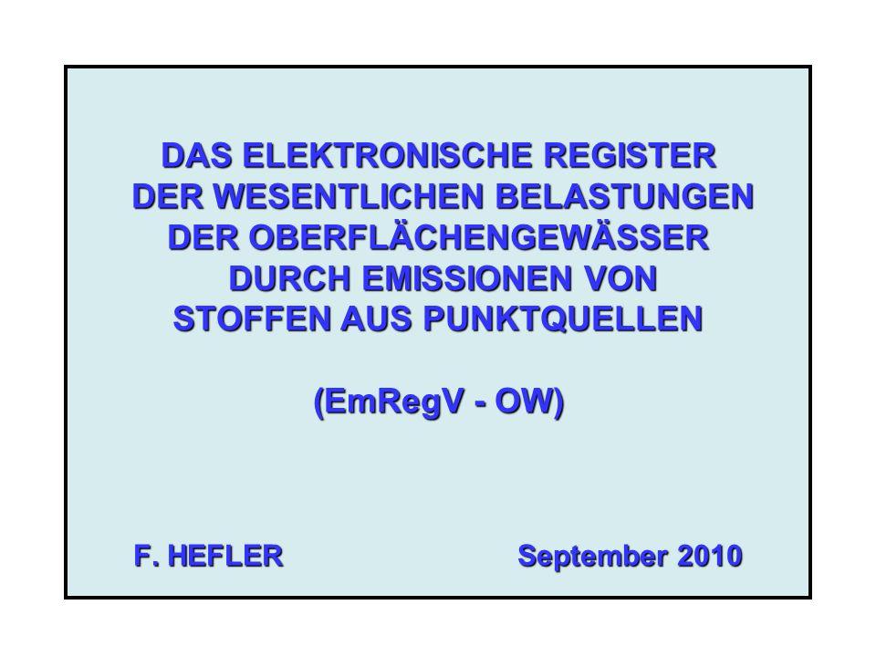DAS ELEKTRONISCHE REGISTER DER WESENTLICHEN BELASTUNGEN DER OBERFLÄCHENGEWÄSSER DURCH EMISSIONEN VON STOFFEN AUS PUNKTQUELLEN (EmRegV - OW) F.