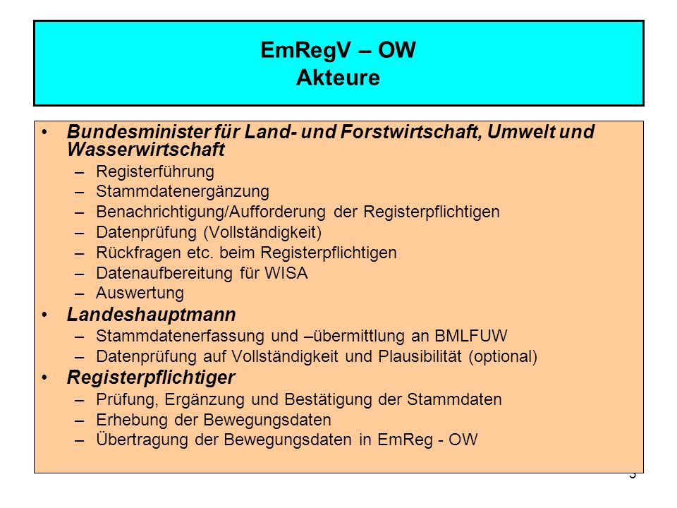 EmRegV – OW AkteureBundesminister für Land- und Forstwirtschaft, Umwelt und Wasserwirtschaft. Registerführung.
