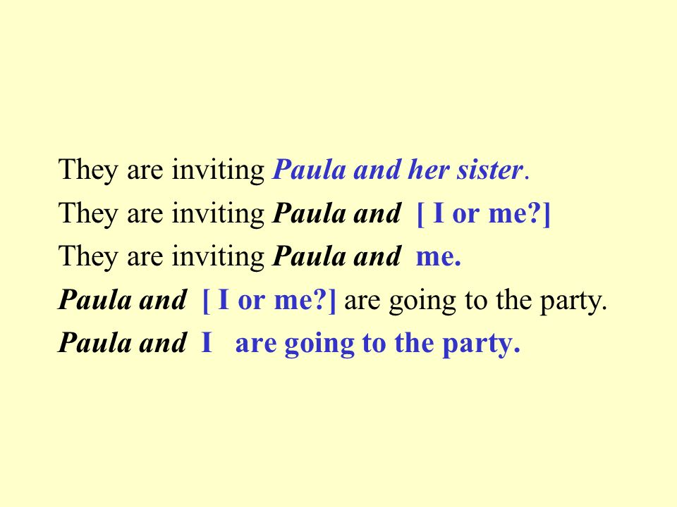 They are inviting Paula and her sister.
