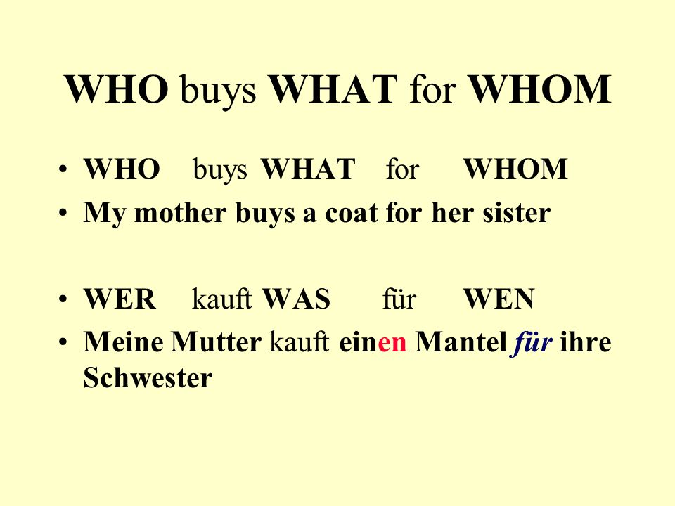 WHO buys WHAT for WHOM WHO buys WHAT for WHOM