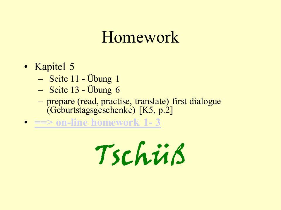 Tschüß Homework Kapitel 5 ==> on-line homework 1- 3