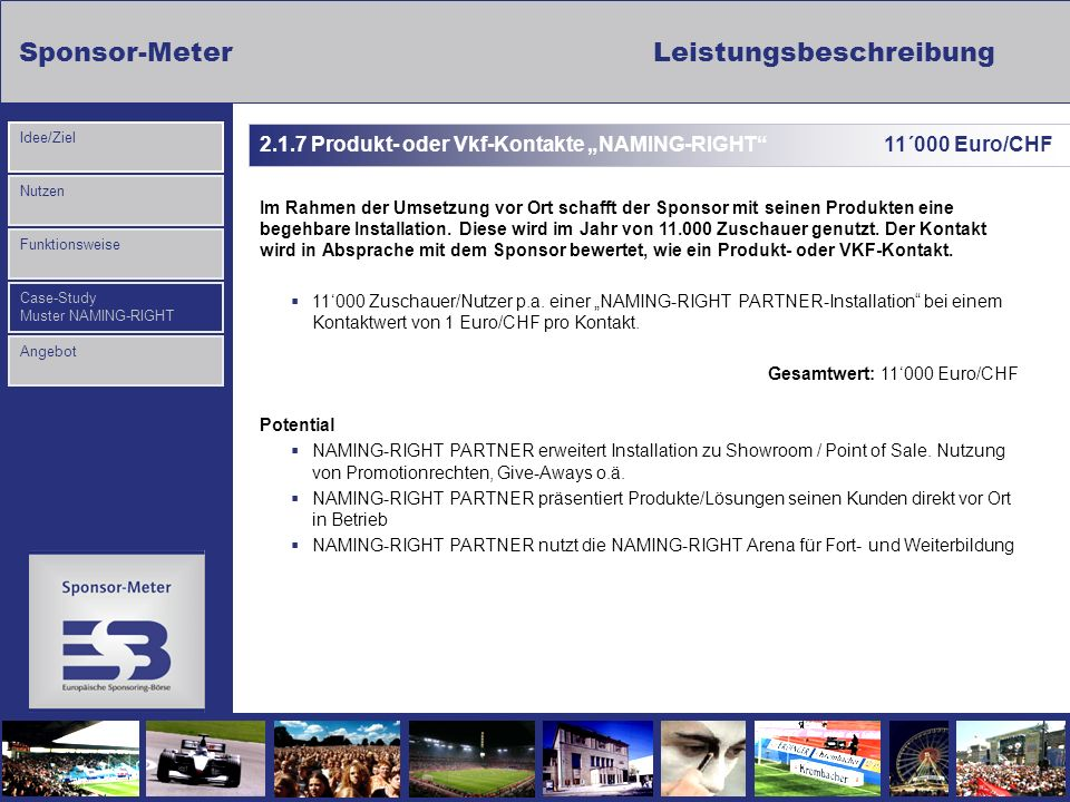 "2.1.7 Produkt- oder Vkf-Kontakte ""NAMING-RIGHT 11´000 Euro/CHF"