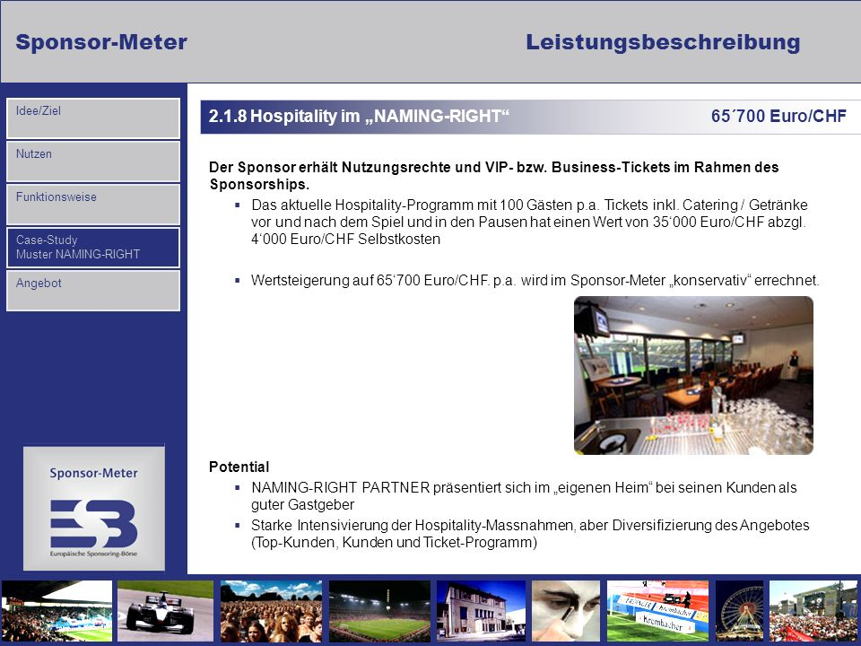"2.1.8 Hospitality im ""NAMING-RIGHT 65´700 Euro/CHF"