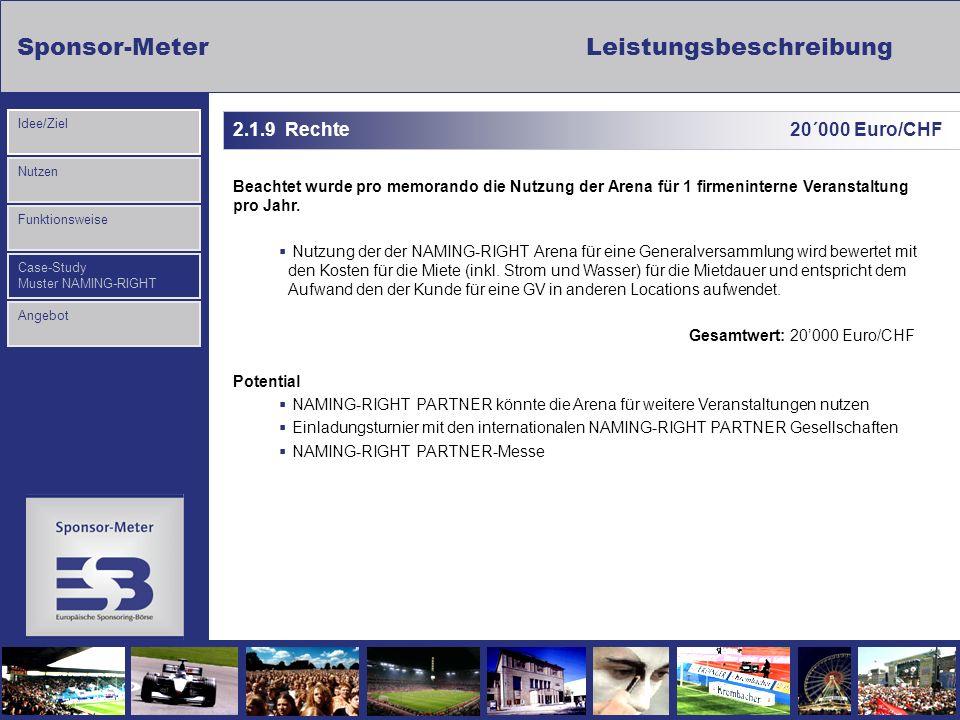 2.1.9 Rechte 20´000 Euro/CHFBeachtet wurde pro memorando die Nutzung der Arena für 1 firmeninterne Veranstaltung pro Jahr.