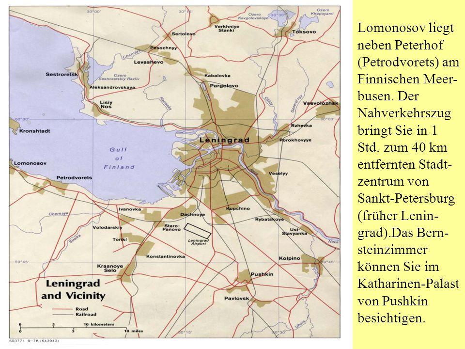 Lomonosov liegt neben Peterhof (Petrodvorets) am Finnischen Meer-busen