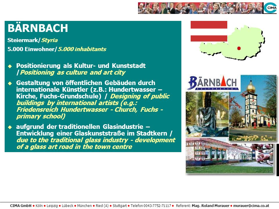 BÄRNBACH Steiermark/Styria Einwohner/5.000 inhabitants. Positionierung als Kultur- und Kunststadt /Positioning as culture and art city.