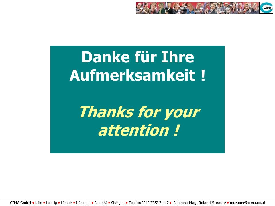 Danke für Ihre Aufmerksamkeit ! Thanks for your attention !