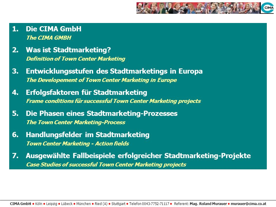 1. Die CIMA GmbH The CIMA GMBH. 2. Was ist Stadtmarketing Definition of Town Center Marketing.