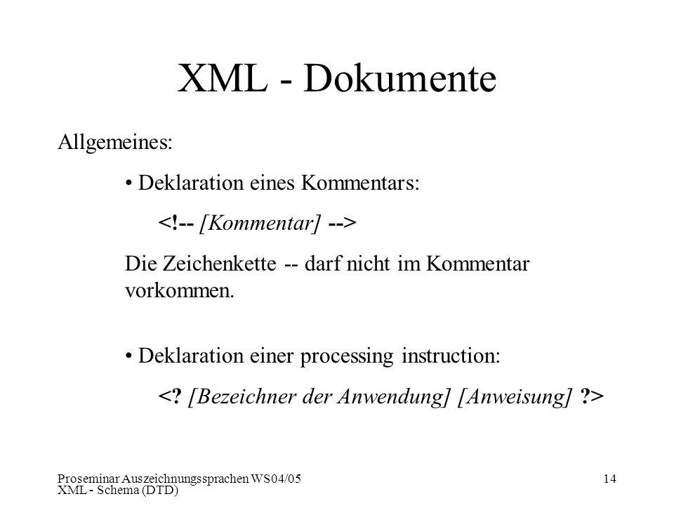 XML - Dokumente Allgemeines: Deklaration eines Kommentars: