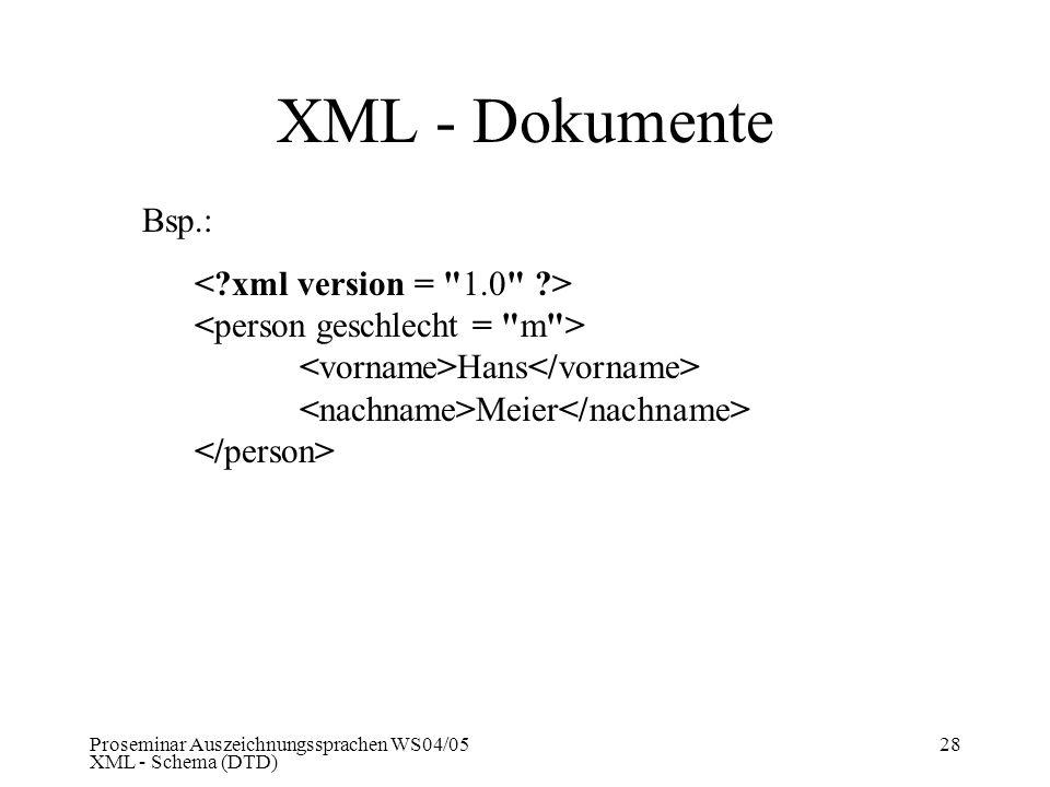 XML - Dokumente Bsp.: < xml version = 1.0 >
