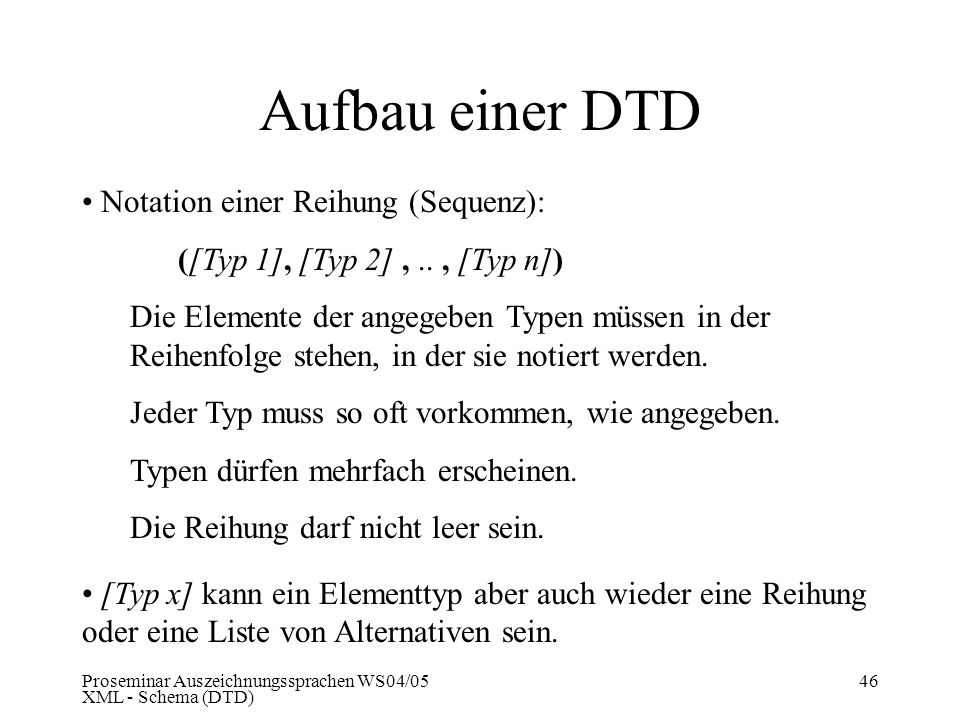 Aufbau einer DTD Notation einer Reihung (Sequenz):