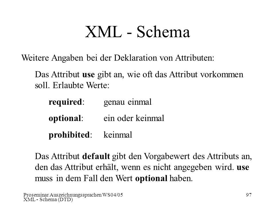 XML - Schema Weitere Angaben bei der Deklaration von Attributen: