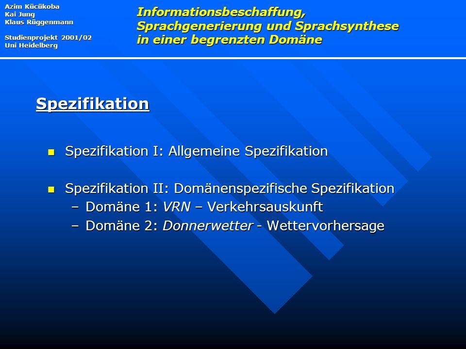 Spezifikation Spezifikation I: Allgemeine Spezifikation