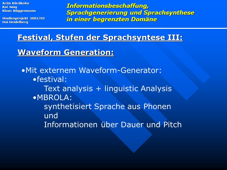 Festival, Stufen der Sprachsyntese III: Waveform Generation: