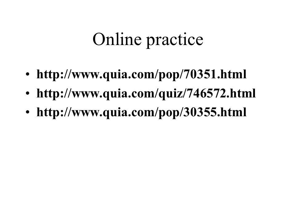 Online practice http://www.quia.com/pop/70351.html