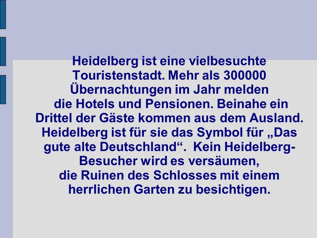 Heidelberg ist eine vielbesuchte Touristenstadt