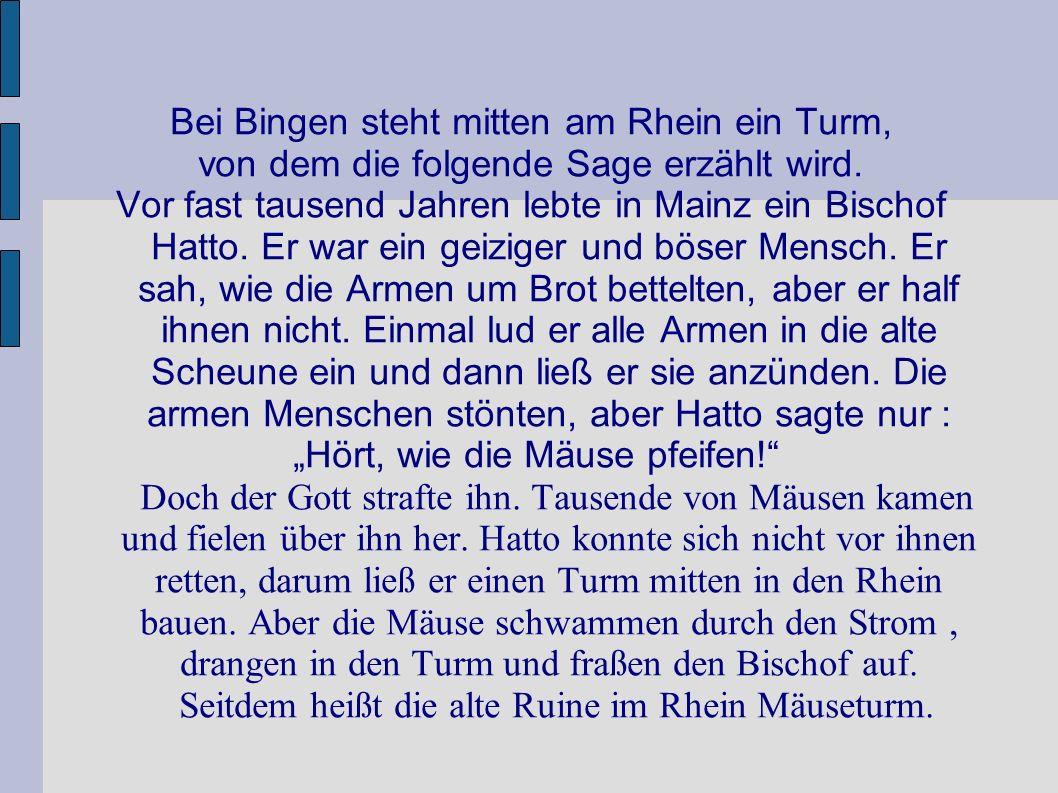 Bei Bingen steht mitten am Rhein ein Turm,
