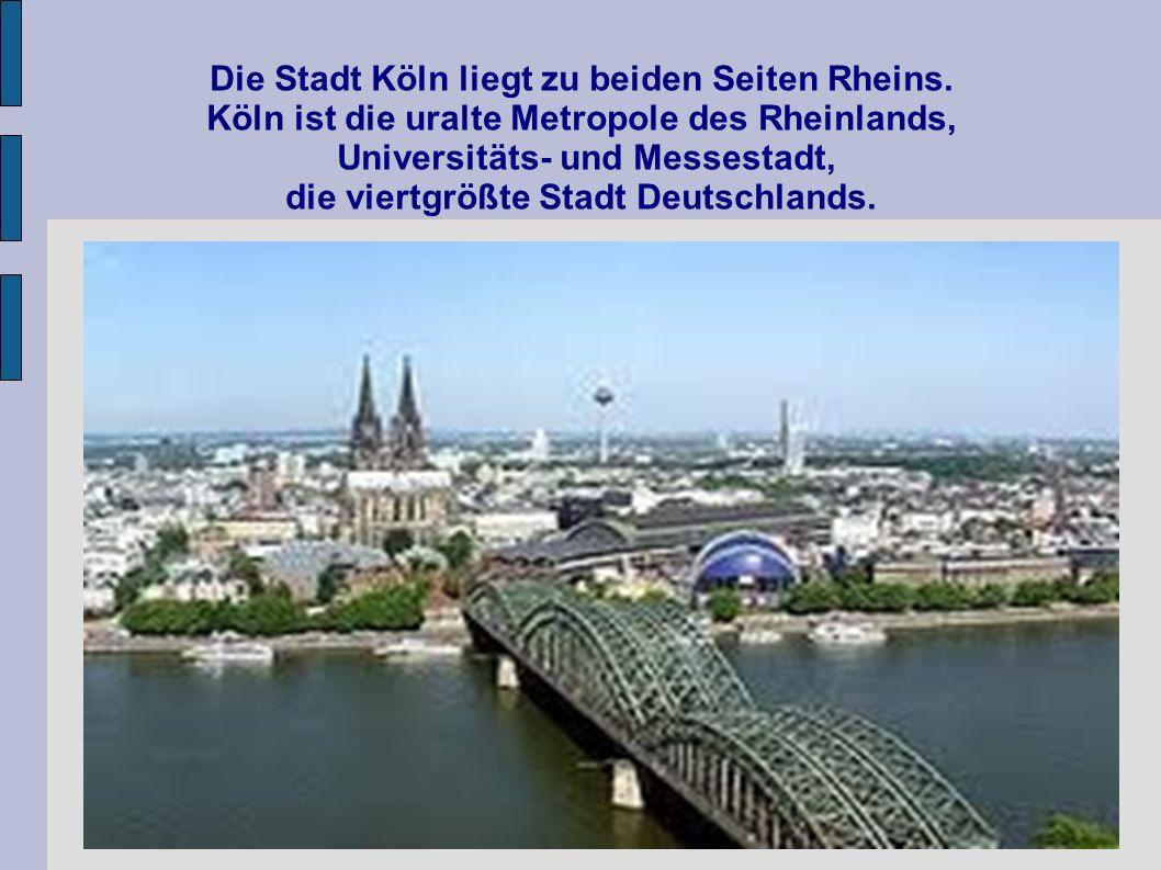 Die Stadt Köln liegt zu beiden Seiten Rheins