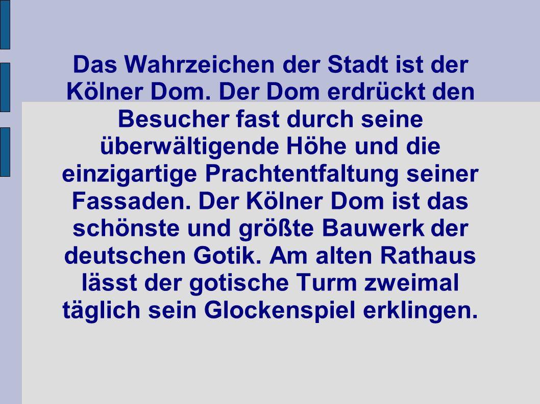 Das Wahrzeichen der Stadt ist der Kölner Dom