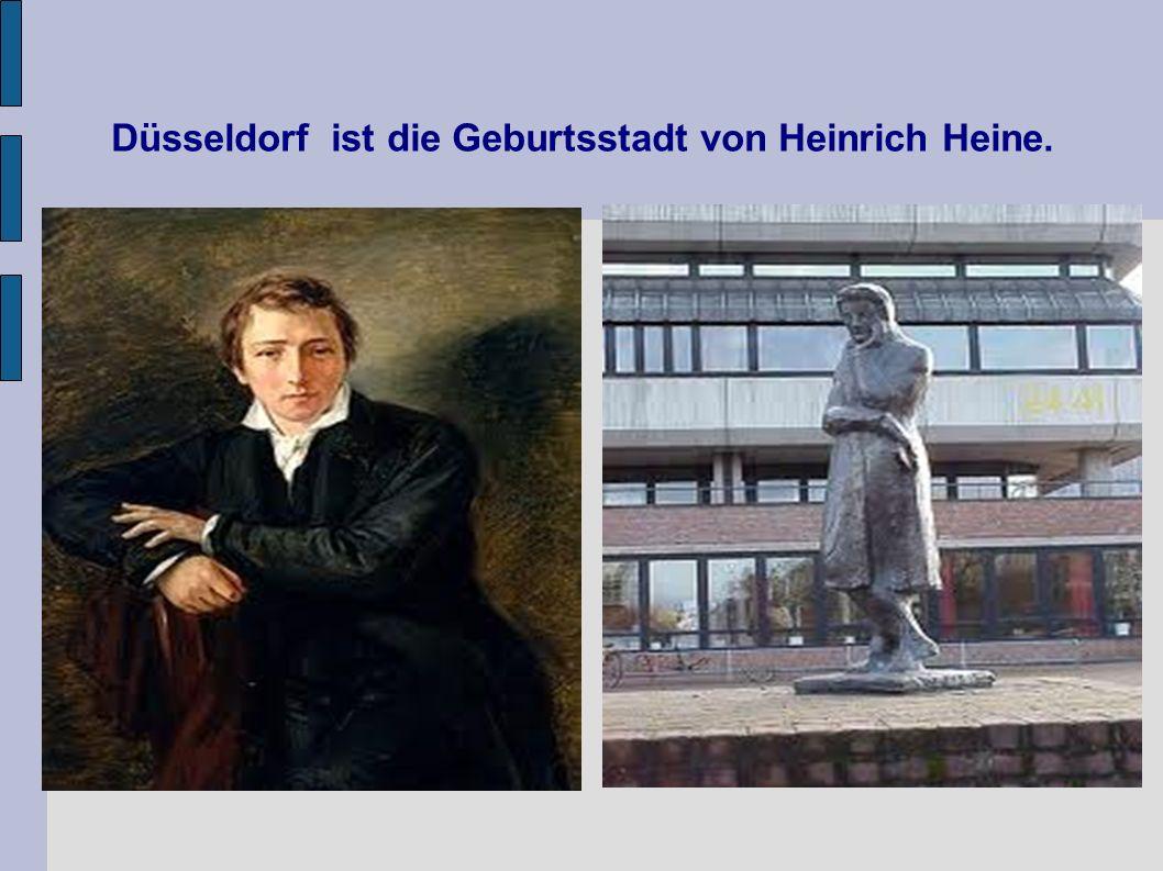 Düsseldorf ist die Geburtsstadt von Heinrich Heine.