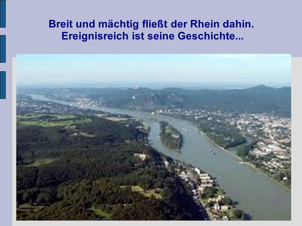 Breit und mächtig fließt der Rhein dahin