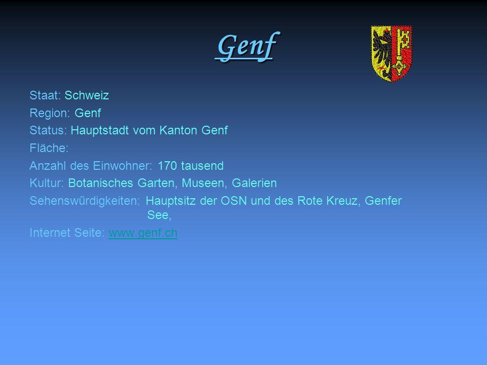 Genf Staat: Schweiz Region: Genf Status: Hauptstadt vom Kanton Genf