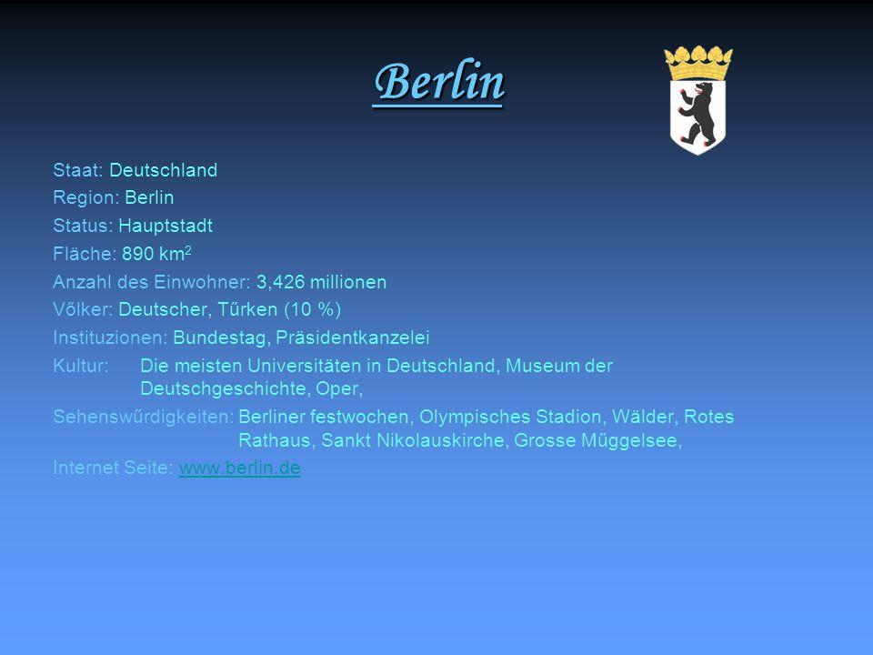 Berlin Staat: Deutschland Region: Berlin Status: Hauptstadt