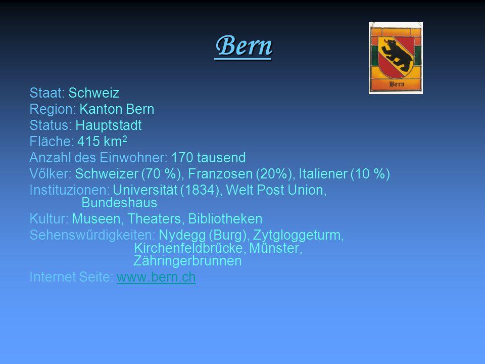 Bern Staat: Schweiz Region: Kanton Bern Status: Hauptstadt