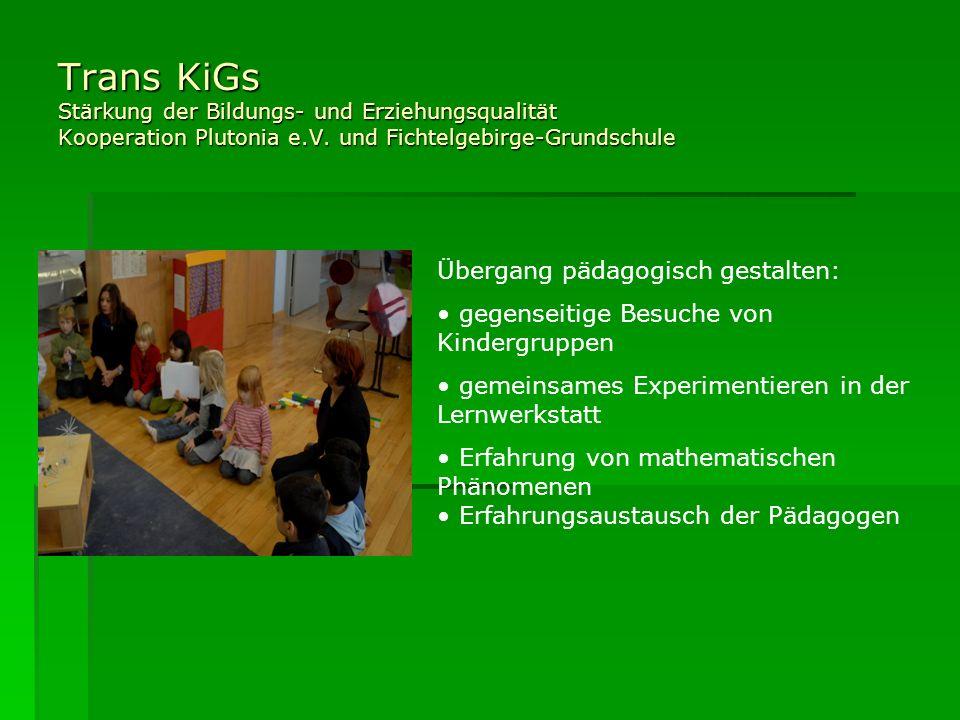 Trans KiGs Stärkung der Bildungs- und Erziehungsqualität Kooperation Plutonia e.V. und Fichtelgebirge-Grundschule