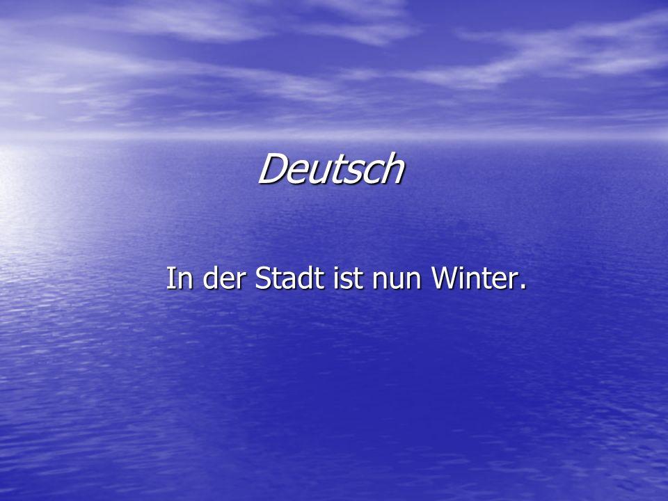 In der Stadt ist nun Winter.