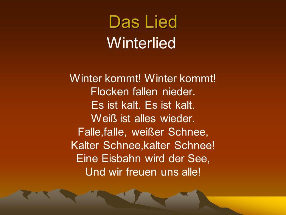 Das Lied Winterlied Winter kommt! Winter kommt! Flocken fallen nieder.