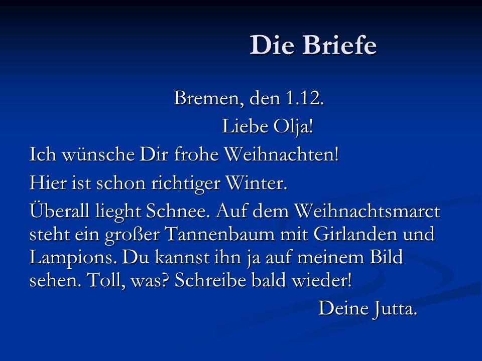 Die Briefe Bremen, den 1.12. Liebe Olja!
