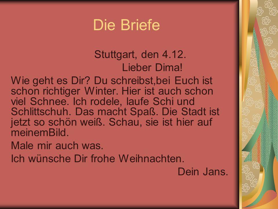 Die Briefe Stuttgart, den 4.12. Lieber Dima!