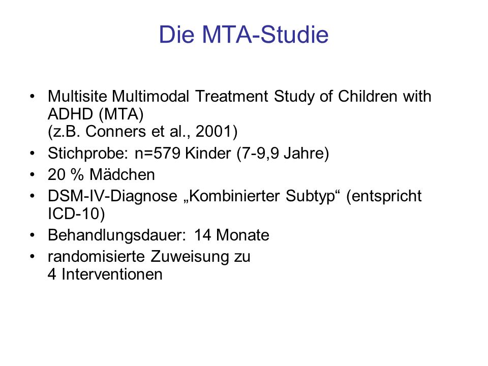 Die MTA-Studie Multisite Multimodal Treatment Study of Children with ADHD (MTA) (z.B. Conners et al., 2001)