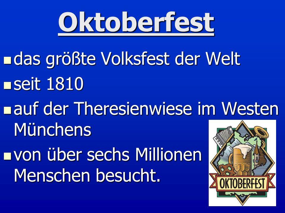 Oktoberfest das größte Volksfest der Welt seit 1810