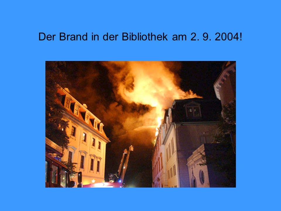 Der Brand in der Bibliothek am 2. 9. 2004!