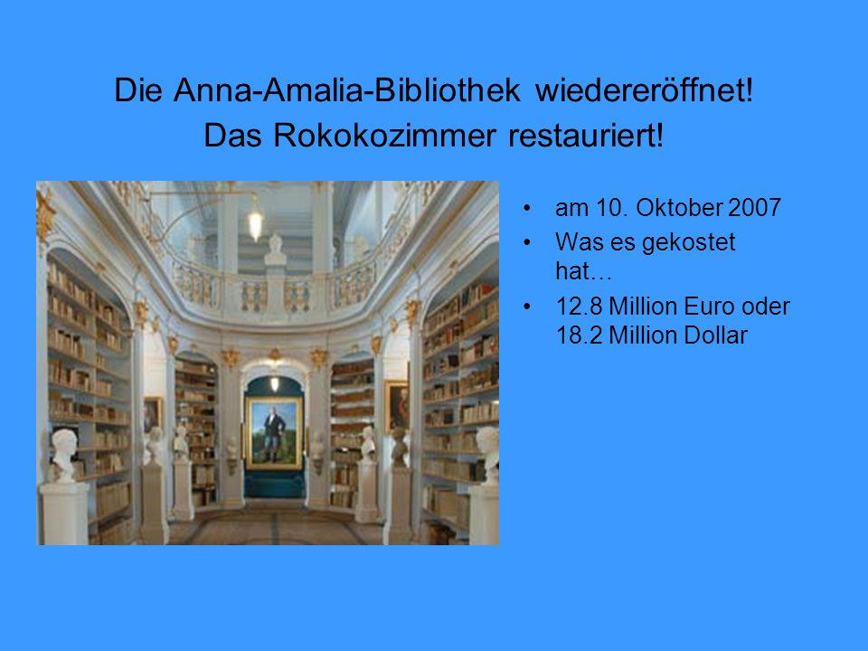 Die Anna-Amalia-Bibliothek wiedereröffnet! Das Rokokozimmer restauriert!