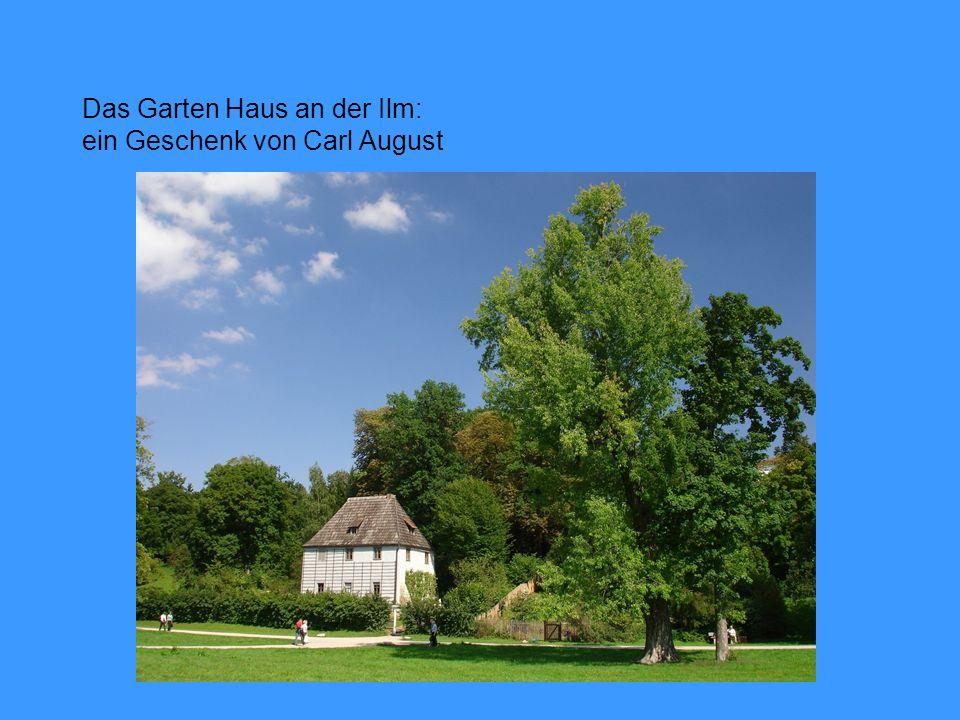 Das Garten Haus an der Ilm: ein Geschenk von Carl August