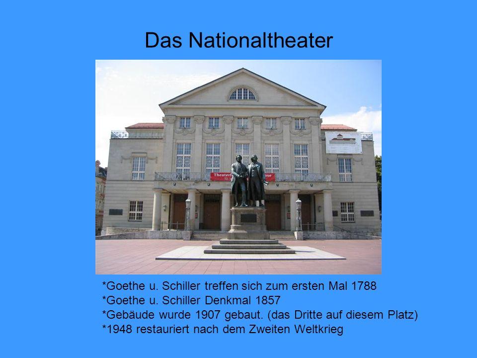 Das Nationaltheater *Goethe u. Schiller treffen sich zum ersten Mal 1788. *Goethe u. Schiller Denkmal 1857.
