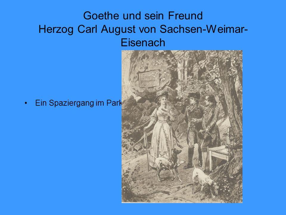Goethe und sein Freund Herzog Carl August von Sachsen-Weimar-Eisenach