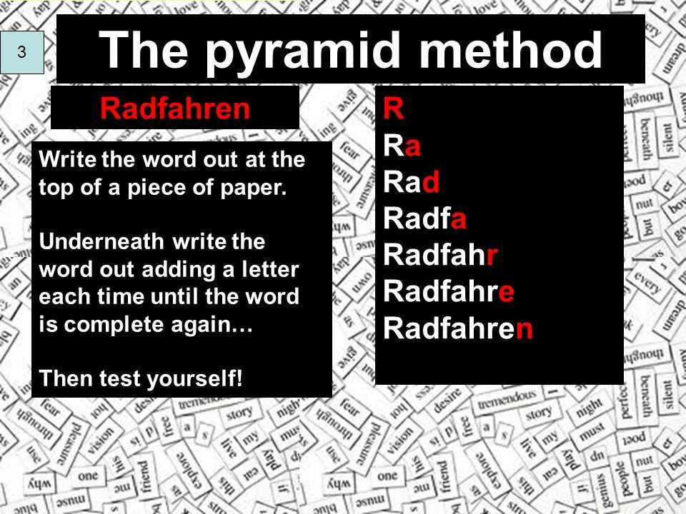 The pyramid method Radfahren R Ra Rad Radfa Radfahr Radfahre Radfahren